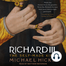 Richard III: The Self-Made King