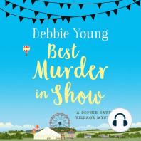 Best Murder in Show: Sophie Sayers Village Mysteries Book 1