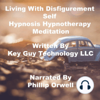 Living With Disfigurement Self Hypnosis Hypnotherapy Meditation