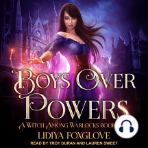 Boys Over Powers: A Witch Among Warlocks Book Two