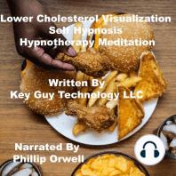 Lower Cholesterol Visualization Self Hypnosis Hypnotherapy Meditation