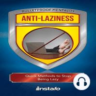 Anti-Laziness