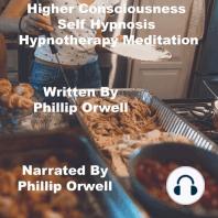 Higher Consciousness Self Hypnosis Hypnotherapy Meditation