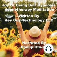 Joy Of Being Self Hypnosis Hypnotherapy Meditation