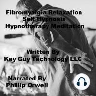 Fibromyalgia Relaxation Self Hypnonsis Hypnotherapy Meditation