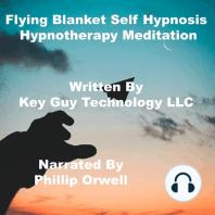 Flying Blanket Self Hypnosis Hypnotherapy Meditation