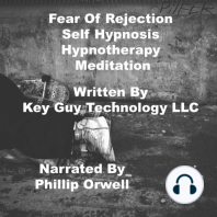 Fear Of Rejection Self Hypnosis Hypnotherapy Meditation