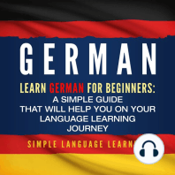 German: Learn German for Beginners: A Simple Guide that Will Help You on Your Language Learning Journey