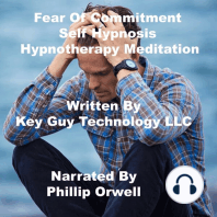 Fear Of Commitment Self Hypnosis Hypnotherapy Meditation