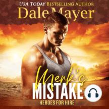 Merk's Mistake: Book 3: Heroes For Hire