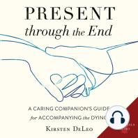 Present through the End