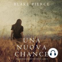 Una Nuova Chance (Un Mistero di Mackenzie White —Libro 2)