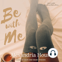 Be with Me: Book 3 of the Strickland Sisters Series