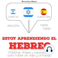 Estoy aprendiendo el hebreo