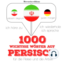 1000 wichtige Wörter auf Persisch für die Reise und die Arbeit