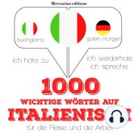 1000 wichtige Wörter auf Italienisch für die Reise und die Arbeit