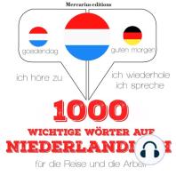 1000 wichtige Wörter auf Niederländisch für die Reise und die Arbeit