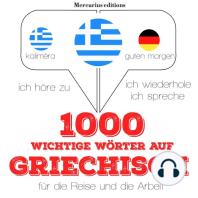 1000 wichtige Wörter auf Griechisch für die Reise und die Arbeit