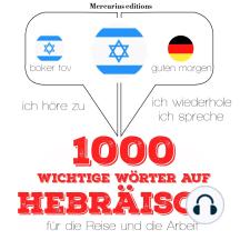 1000 wichtige Wörter auf Hebräisch für die Reise und die Arbeit