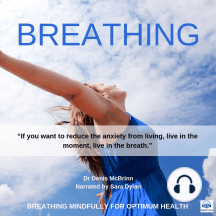 Breathing: Live in the moment, live in the breath