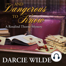 And Dangerous to Know: A Rosalind Thorne Mystery