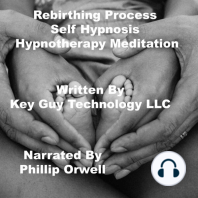 Rebirthing Process Self Hypnosis Hypnotherapy Meditation