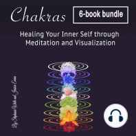 Chakras: Healing Your Inner Self through Meditation and Visualization