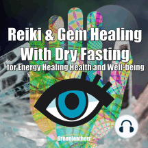 Reiki & Gem Healing With Dry Fasting for Energy Healing Health and Well-being