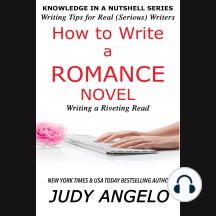 How to Write a Romance Novel: WRITING A RIVETING READ
