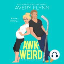 AWK-WEIRD: A Hot Hockey Romantic Comedy