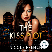 The Kiss Plot: Book 2 of the Quicksilver Trilogy