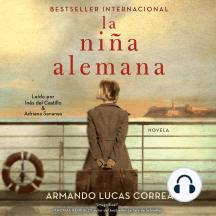 La niña alemana (The German Girl Spanish edition): Novela