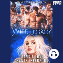 Wife Legacy, The: Huxley: Six Men of Alaska, Book 6