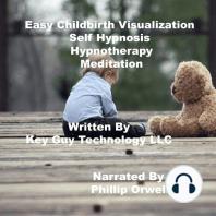 Easy Childbirth Self Hypnosis Hypnotherapy Meditation