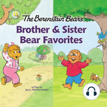 The Berenstain Bears Brother and Sister Bear Favorites: 3 Books in 1
