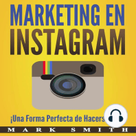 Marketing en Instagram: ¡Una Forma Perfecta de Hacerse Rico! (Libro en Español/Instagram Marketing Book Spanish Version)