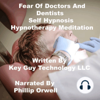 Fear of Doctors And Dentist Self Hypnosis Hypnotherapy Meditation