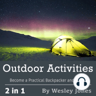 Outdoor Activities: Become a Practical Backpacker and Camper
