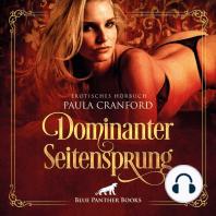 Dominanter Seitensprung   Erotik Audio Story   Erotisches Hörbuch