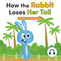 How the Rabbit Loses Her Tail