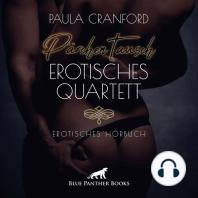 PärchenTausch - Erotisches Quartett / Erotik Audio Story / Erotisches Hörbuch