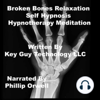 Broken Bones Self Hypnosis Hypnotherapy Meditation