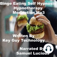 Binge Eating Self Hypnosis Hypnotherapy Meditation
