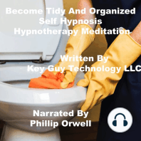 Become Tidy And Organized Self Hypnosis Hypnotherapy Meditation