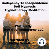 Codependency To Independence Self Hypnosis Hypnotherapy Meditation
