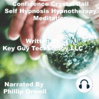 Confidence Crystal Ball Self Hypnosis Hypnotherapy Meditation