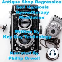 Antique Shop Self Hypnosis Hypnotherapy Meditation