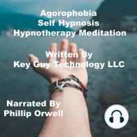 Agorophobia Self Hypnosis Hypnotherapy Meditation