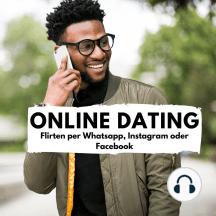 Online Dating: Flirten per Whatsapp, Instagram oder Facebook