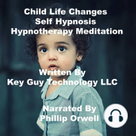 Child Life Changes Self Hypnosis Hypnotherapy Meditation